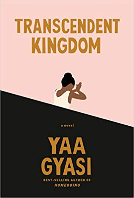 """Transcendent Kingdom"" by Yaa Gyasi"