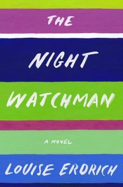 'The Night Watchman' by Louise Erdrich