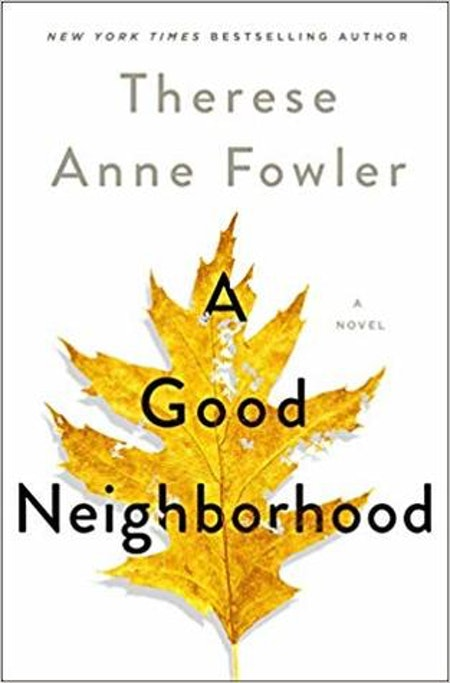 """""""A Good Neighborhood"""" by Therese Anne Fowler"""