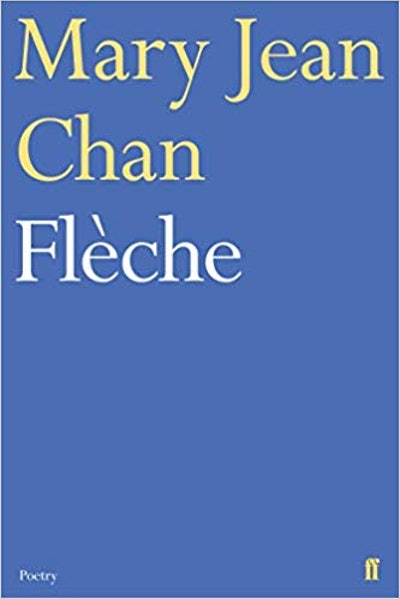 Flèche by Mary Jean Chan