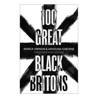 '100 Great Black Britons' by Patrick Vernon & Angelina Osborne