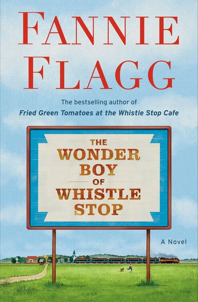 'The Wonder Boy of Whistle Stop' by Fannie Flagg