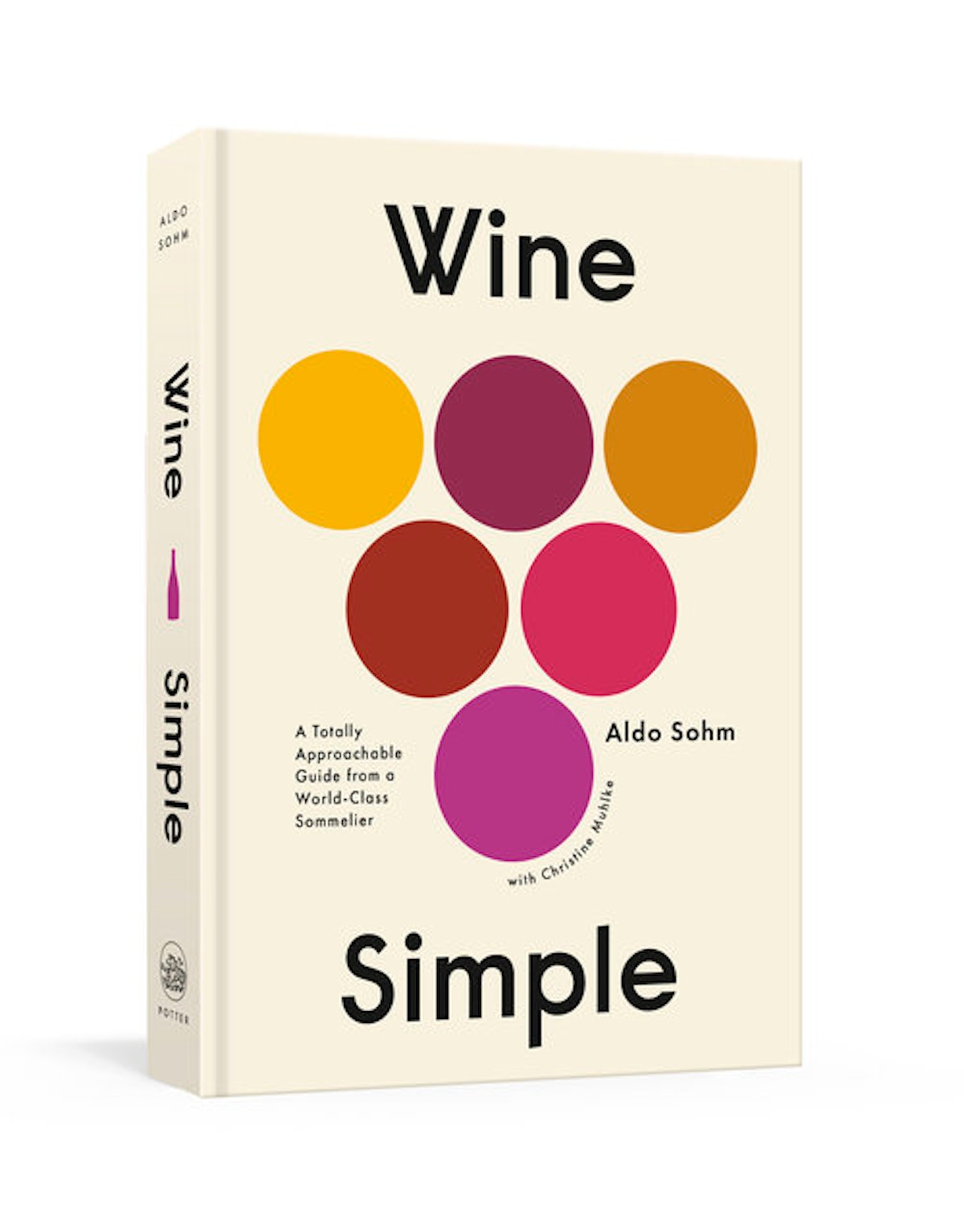 """""""Wine Simple: A Totally Approachable Guide from a World-Class Sommelier"""" by Aldo Sohm"""