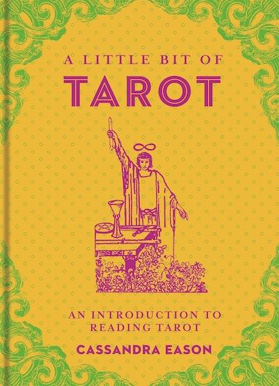 'A Little Bit of Tarot: An Introduction to Reading Tarot' by Cassandra Eason