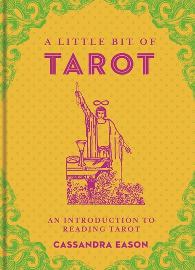 'A Little Bit of Tarot: An Introduction to Reading Tarot' by Cassandra Eason