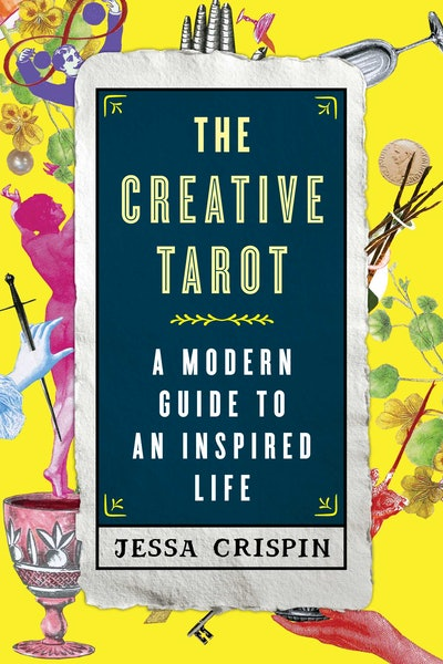 'The Creative Tarot: A Modern Guide to an Inspired Life' by Jessica Crispin