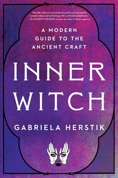 'Inner Witch: A Modern Guide to the Ancient Craft' by Gabriela Herstik