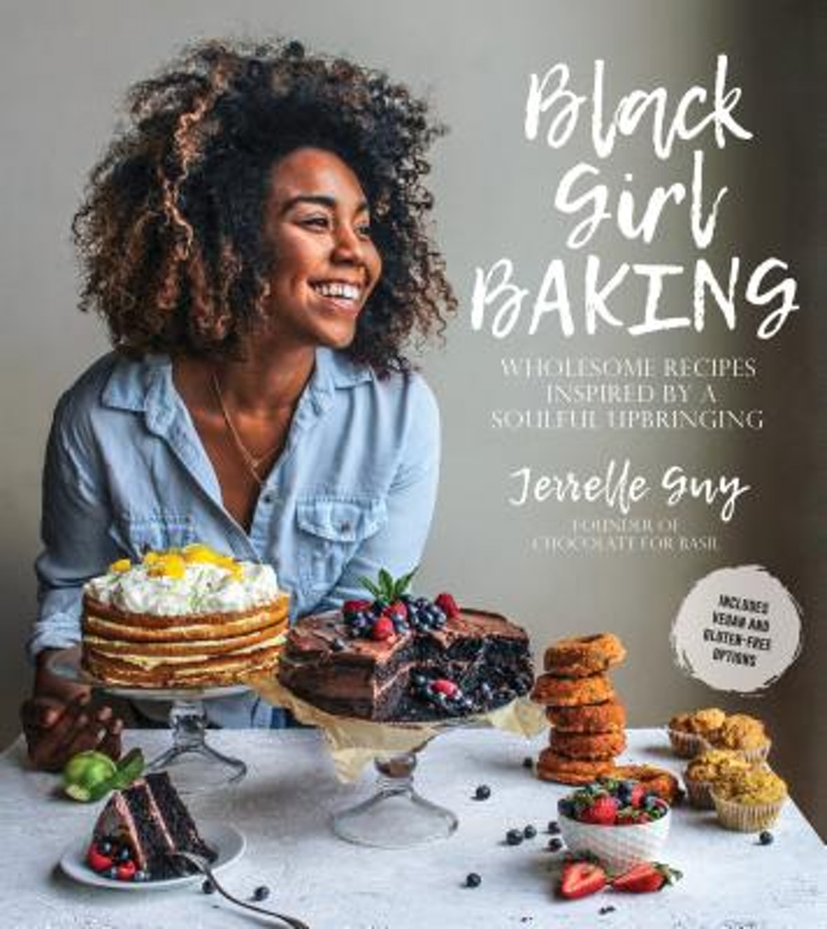 'Black Girl Baking: Wholesome Recipes Inspired by a Soulful Upbringing' by Jerelle Guy