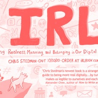 'IRL' is a book (and a game) that'll change the online (and offline) you