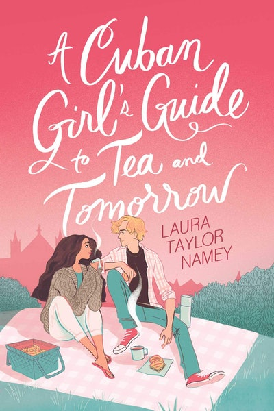 'A Cuban Girl's Guide to Tea and Tomorrow' by Laura Taylor Namey