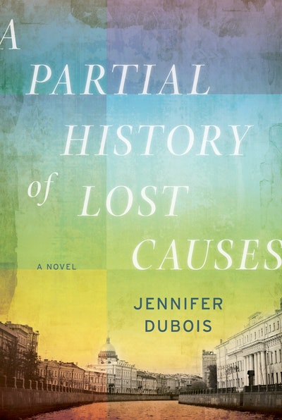 'A Partial History of Lost Causes' by Jennifer duBois