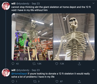 """""""cannot stop thinking abt the giant skeleton at home depot and the 12 ft void I have in my life without him"""""""