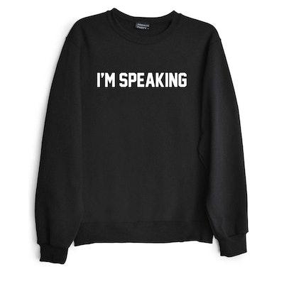 Private Party I'm Speaking Sweatshirt