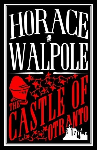 'The Castle of Otranto by' Horace Walpole
