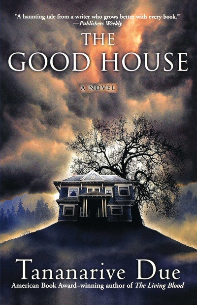 'The Good House' by Tananarive Due
