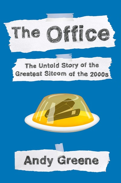 'The Office: The Untold Story of the Greatest Sitcom of the 2000s: An Oral History' by Andy Greene