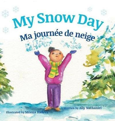 My Snow Day / Ma Journée De Neige by Ally Nathaniel
