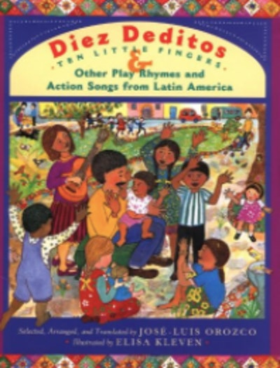 Diez Deditos/Ten Little Fingers & Other Play Rhymes and Action Songs from Latin America by José-Luis Orozco