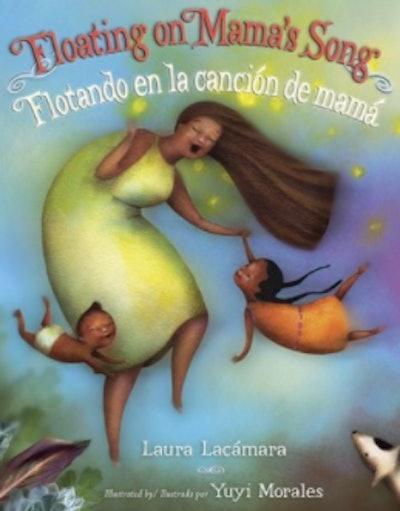 Floating on Mama's Song / Flotando En La Canción De Mamá by Laura Lacámara