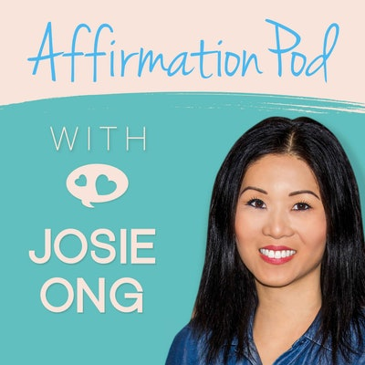 Affirmation Pod with Josie Ong Subscription
