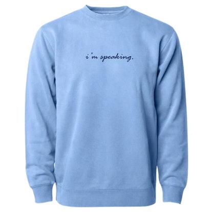 I'm Speaking Crewneck Sweatshirt