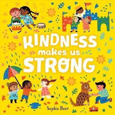 'Kindness Makes Us Strong' by Sophie Beer (Board Book)