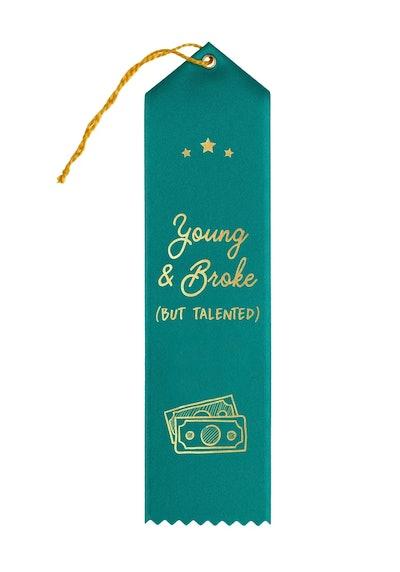 """Young and Broke but Talented: Award Ribbon"