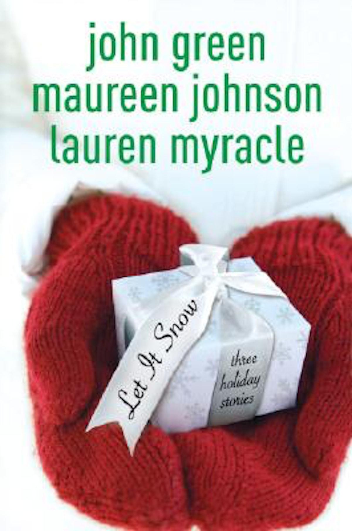 'Let It Snow' by John Green, Maureen Johnson, and Lauren Myracle