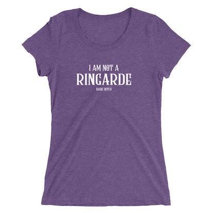 """I Am Not A Ringarde"" Short Sleeve Shirt"