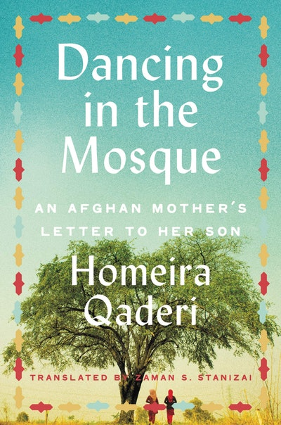 'Dancing in the Mosque: An Afghan Mother's Letter to Her Son' by Homeira Qaderi