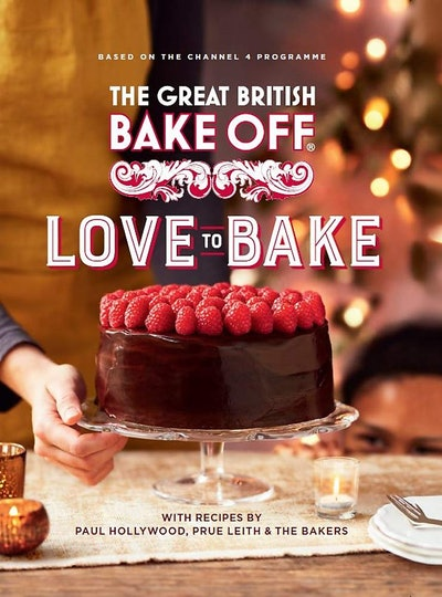 'The Great British Bake Off: Love to Bake' Cookbook