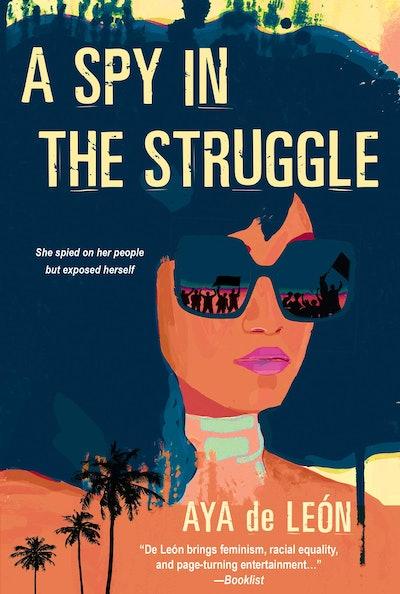 'A Spy in the Struggle' by Aya de León