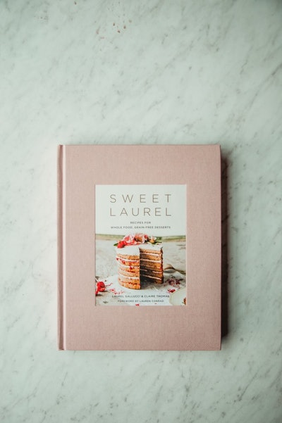 Sweet Laurel: Recipes for Whole Food, Grain Free Desserts