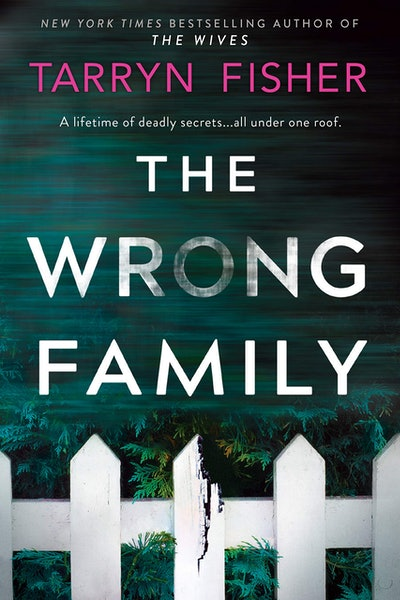 'The Wrong Family' by Tarryn Fisher