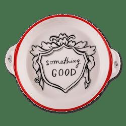 Something Good Baking Dish