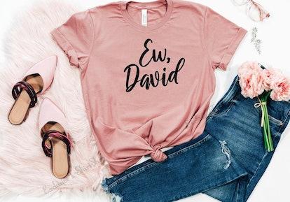 Ew David T-Shirt