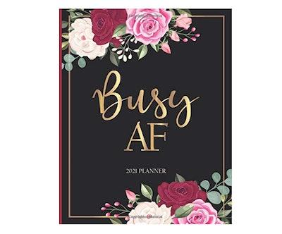 Busy AF: 2021 Weekly Planner