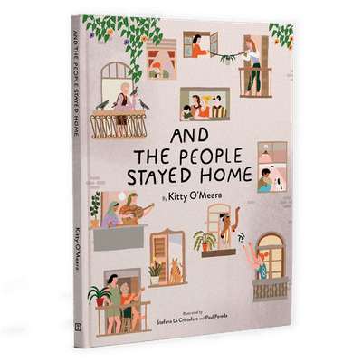 And The People Stayed Home by Kitty O'Meara