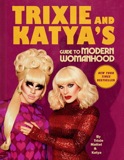 Trixie and Katya Guide to Modern Womanhood