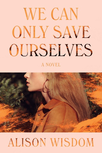 'We Can Only Save Ourselves' by Alison Wisdom