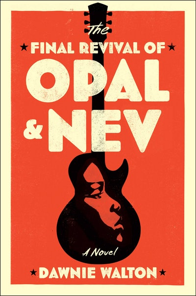 'The Final Revival of Opal & Nev' by Dawnie Walton