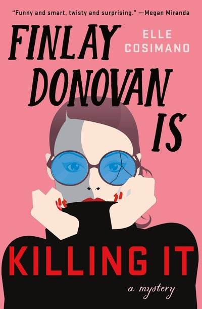 'Finlay Donovan Is Killing It' by Elle Cosimano