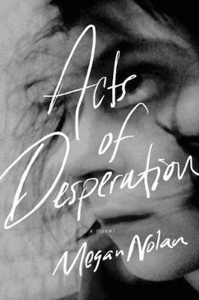 'Acts of Desperation' by Megan Nolan