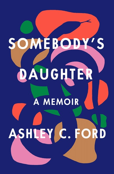 'Somebody's Daughter' by Ashley C. Ford