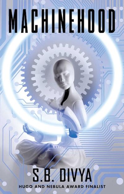 'Machinehood' by S.B. Divya