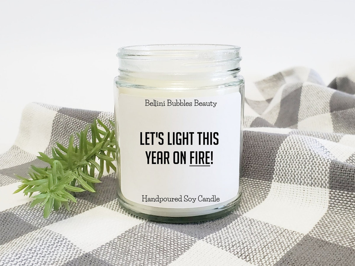 Let's Light This Year on Fire