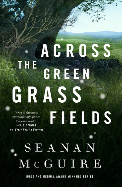 'Across the Green Grass Fields' by Seanan McGuire