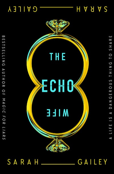 'The Echo Wife' by Sarah Gailey