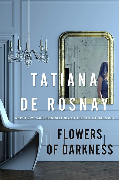 'Flowers of Darkness' by Tatiana de Rosnay
