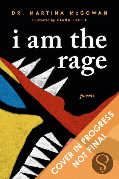 'I Am the Rage' by Martina McGowan